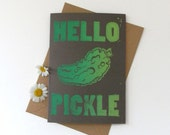 Hand Printed Lino Hello Pickle Card, Birthday Card, Cute Greeting Card, Funny Card, Linocut Card