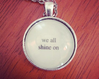instant karma lyric quote necklace- we all shine on Beatles lyric quote necklace