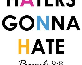 Haters Gonna Hate Proverbs 9 8 Digital Delivery
