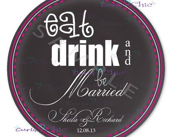Wedding Stickers -Eat Drink and be Married Labels -Thank you Labels -Personalized Wedding Stickers -Custom Wedding Labels -Paper Labels