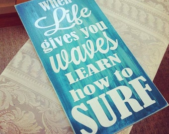 When life Gives You Waves Learn How to Surf Hand Painted Art