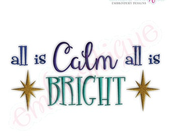 All is Calm All is Bright Embroidery Design - Large- Instant Email Delivery Download Machine embroidery design