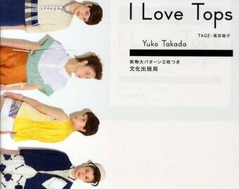I Love Tops - Yuko Takada - Japanese Sewing Pattern Book for Women Wear - Stylish & Girly Clothing - Easy Sewing Tutorial, Blouse - B1289