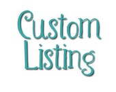 Custom Listing for Heather B