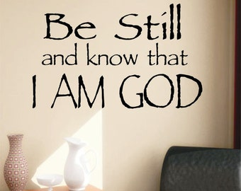 Be Still I am God, Vinyl Wall Lettering, Vinyl Wall Decals, Vinyl Decals, Vinyl Letters, Wall Quotes, Religious Decal, Christian Decal