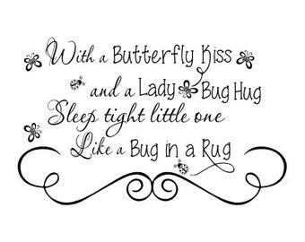 """With a butterfly kiss and a lady bug hug Sleep tight little one like a bug in a rug Vinyl Wall Decal - 23 x 13"""""""