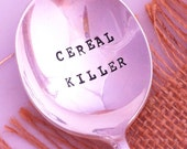 Cereal Killer recycled hand stamped silverplate spoon - Blithe Vintage