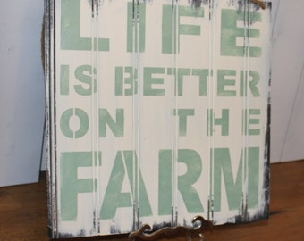 LIFE is Better on the FARM Sign/Farm Art/Farm Sign/Ivory and Sage Green