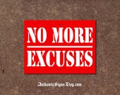 No More Excuses - Motivational Sign
