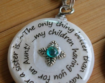SALE Sister Aunt pendant ...The only thing better than having you for a Sister, is my children having you for an Aunt...shell bead withchain