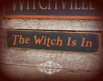 Primitive Folk Art Halloween The Witch Is In Wood Sign