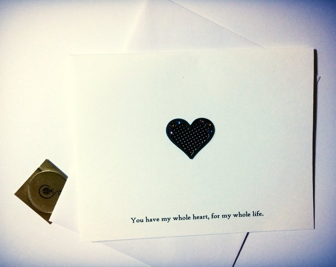 Romantic Card, You Have my Whole Heart for My Whole Life Card made on recycled paper, comes wigh envelope and seal