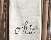 Flour Sack Tea Towel, Dish Towel, Hostess Gift screenprinted with Ohio