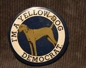 Original Vintage Round 'Yellow Dog' Democrat Political Button