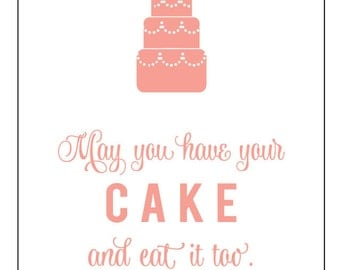 May You Have Your Cake and Eat It Too Card