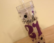 Finally 21 birthday Personalized w/name acrylic tumbler, polka dots, Available in skinny, standard, sip top, sport bottle, mason, Vino2go
