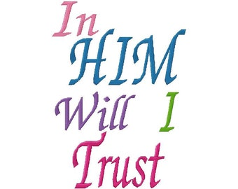 In Him I will trust embroidery design instant download