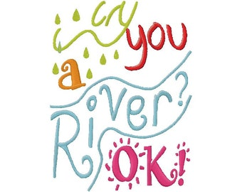 Cry you a river? ok!  embroidery  design instant download