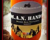 MAN HANDS (Made All Natural)