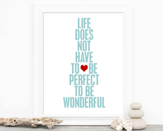 Inspirational Typography Minimalist Poster - Life Does Not Have to be Perfect to be Wonderful - Aqua Blue White Red Heart Wedding Gift