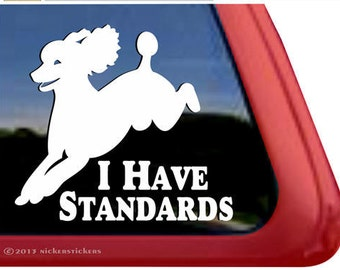 I Have Standards Poodle | DC820SP1 | High Quality Adhesive Vinyl Window Decal Sticker