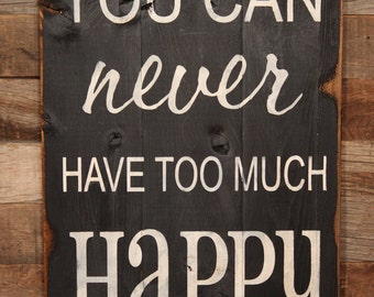 Large Wood Sign - You can never have too much Happy  - Subway Sign