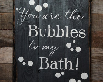 Large Wood Sign - You are the Bubbles to my Bath - Subway Sign