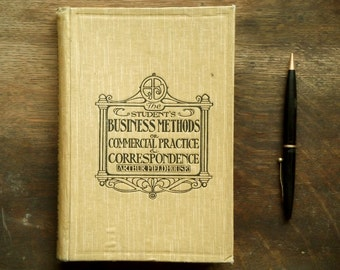 Vintage 1910s book The Student's Business Methods and Commercial Correspondence