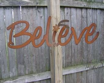 Believe Yard Stake, Metal Yard Art, Metal Yard Stake, Believe Sign, Believe Yard Art, Word Art, Rusty Believe