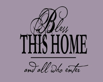 Bless this Home and all who enter Wall Decal Quotes Words Wall Letters Sayings Lettering