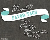 ADD-ON PRINTABLE Favor Tags - to match any invitation - Printable or printed for you