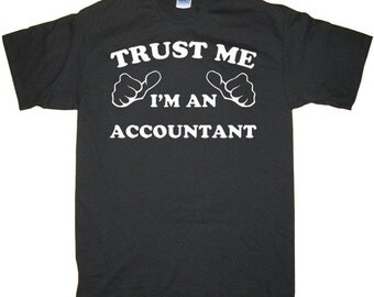Trust me I'm Accountant cpa tax taxes proffesional ocupation hip t-shirt, s m l xl 2xl 3xl 4xl 5xl