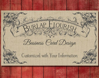 Business Card Design Burlap Flourish - Vintage Shabby Style - Pre-made Design