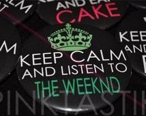 Keep Calm and Listen to The Weeknd Button, Weeknd Buttons, The weeknd Tshirt, Weeknd Panda, Weeknd trilogy, Xo till we overose