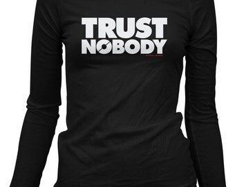 Women's Trust Nobody Long Sleeve T-shirt - LS Tee - S M L XL 2x - Ladies DTA Shirt - 3 Colors