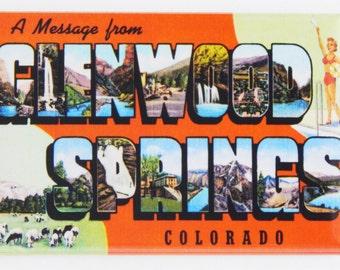 Greetings from Glenwood Springs Fridge Magnet