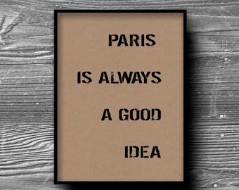 paris is always a good idea typographic art print quote poster inspirational kraft paper typography 8x10 home decor motivational