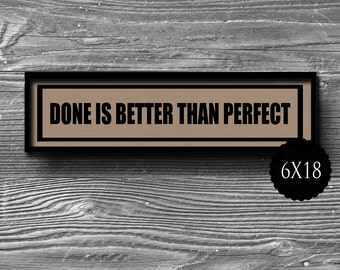 6x18 done is better than perfect panoramic typographic art print quote poster kraft paper wine typography  home decor motivational
