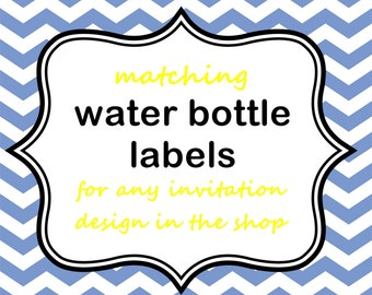 Add water bottle labels to any Invitation Design: Printable