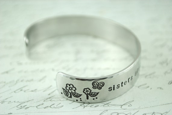 Sisters Are Different Flowers From the Same Garden Secret Message Hand Stamped Cuff Bracelet