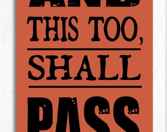 And This Too Shall Pass Hand Screened Wood Sign