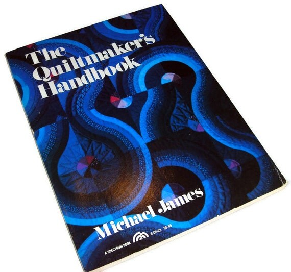The Quiltmaker's Handbook by Michael James,Vintage Quilting Craft Textbook, Contemporary Art Quilt Book, Price Includes US Shipping
