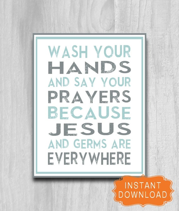 Bathroom Wash Your Hands Say Your Prayers Jesus By