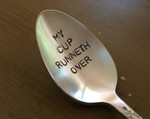 My Cup Runneth Over - Hand Stamped Vintage Spoon