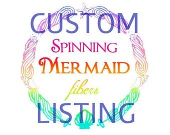 RESERVED - Fiber - Custom listing -  Spinning Mermaid