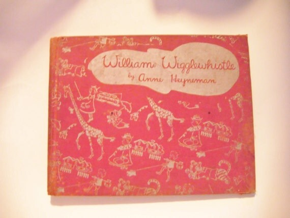 1939 First Edition William Wigglewhistle By Anne Heyneman Hardcover Book Illustrated Throughout