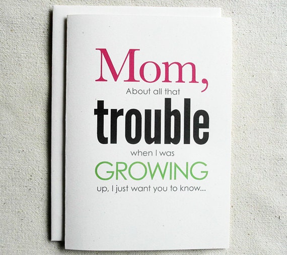 Mother Birthday Card Funny Mom About all that Trouble – Mother Birthday Card
