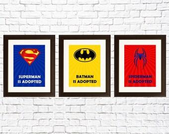 ADOPTION GIFT - Superheros: Superman was adopted, Batman was adopted, and Spiderman was adopted prints