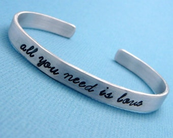 Beatles Inspired - All You Need Is Love - A Hand Stamped Bracelet in Aluminum or Sterling Silver
