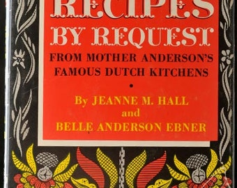 500 Recipes by Request From Mother Andersons Famous Dutch Kitchens 1948 Cookbook